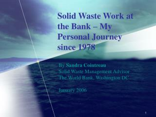 Solid Waste Work at the Bank   My Personal Journey since 1978