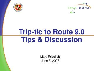 Trip-tic to Route 9.0 Tips  Discussion