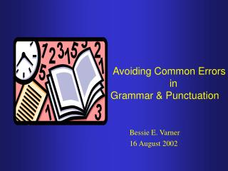 Avoiding Common Errors                       in  Grammar  Punctuation