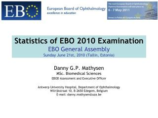 Statistics of EBO 2010 Examination EBO General Assembly Sunday June 21st, 2010 Tallin, Estonia