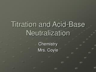 Titration and Acid-Base Neutralization
