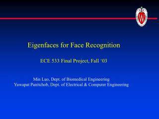 Eigenfaces for Face Recognition  ECE 533 Final Project, Fall  03
