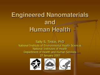Engineered Nanomaterials and Human Health  Sally S. Tinkle, PhD National Institute of Environmental Health Sciences Nati