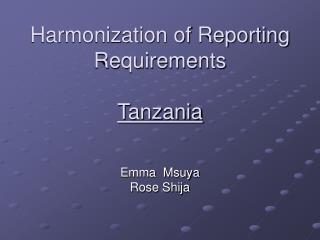 Harmonization of Reporting Requirements  Tanzania