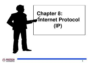 Chapter 8:  Internet Protocol             IP