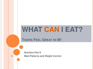 WHAT CAN I EAT  Tigers Feel Great in 08