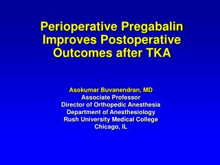 Perioperative Pregabalin Improves Postoperative Outcomes after TKA