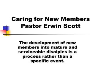 Caring for New Members Pastor Erwin Scott