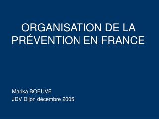 ORGANISATION DE LA PR VENTION EN FRANCE