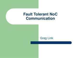 Fault Tolerant NoC Communication