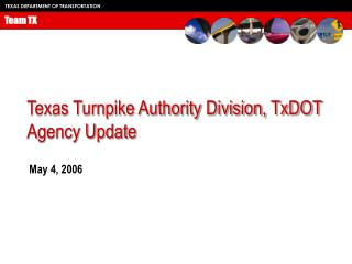 Texas Turnpike Authority Division, TxDOT  Agency Update