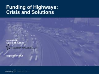Funding of Highways: Crisis and Solutions