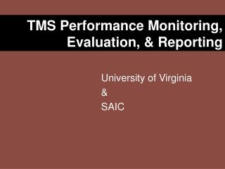 TMS Performance Monitoring, Evaluation,  Reporting