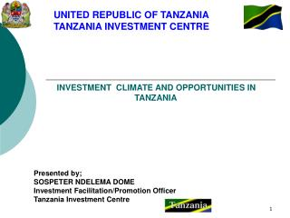 INVESTMENT  CLIMATE AND OPPORTUNITIES IN TANZANIA