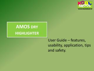Buy AMOS dry highlighter from KOOLSKOOL
