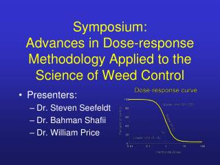 Symposium:   Advances in Dose-response Methodology Applied to the Science of Weed Control