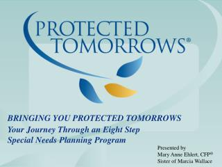 Bringing You Protected Tomorrows Your Journey Through an Eight Step  Special Needs Planning Program