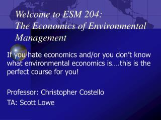 Welcome to ESM 204:  The Economics of Environmental Management