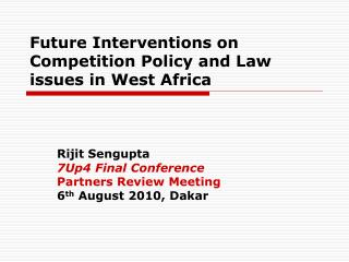 Future Interventions on Competition Policy and Law issues in West Africa