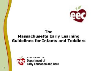 The  Massachusetts Early Learning Guidelines for Infants and Toddlers