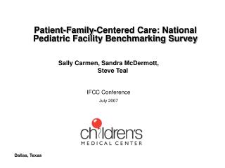 Patient-Family-Centered Care: National Pediatric Facility Benchmarking Survey