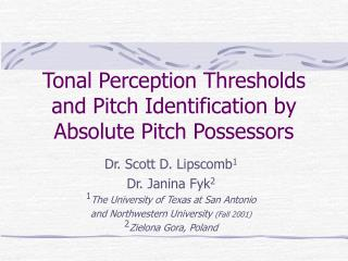 Tonal Perception Thresholds and Pitch Identification by Absolute Pitch Possessors