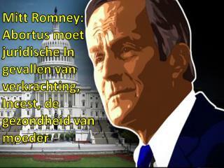 Mitt Romney: Abortus moet juridische In gevallen van verkrac