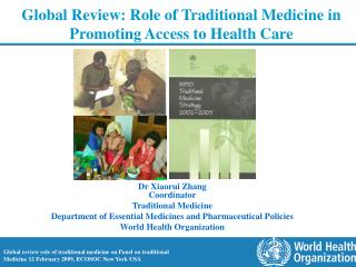 Global Review: Role of Traditional Medicine in  Promoting Access to Health Care