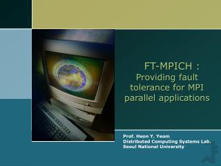 FT-MPICH : Providing fault tolerance for MPI parallel applications
