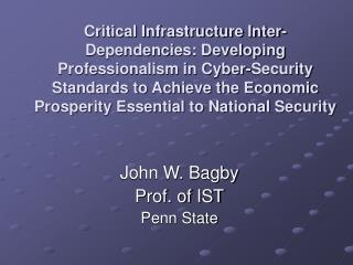 Critical Infrastructure Inter-Dependencies: Developing Professionalism in Cyber-Security Standards to Achieve the Econom