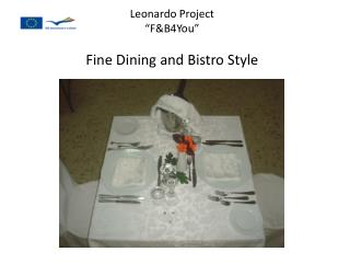 Leonardo Project  FB4You   Fine Dining and Bistro Style