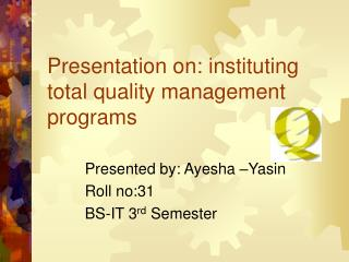 Presentation on: instituting total quality management programs