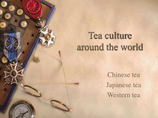 Tea culture  around the world