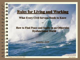 Rules for Living and Working What Every Civil Servant Needs to Know or How to Find Peace and Sanity in an Otherwise Dysf