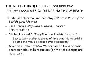 THE NEXT THIRD LECTURE possibly two lectures ASSUMES AUDIENCE HAS NOW READ:
