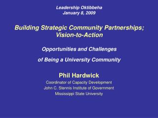 Leadership Oktibbeha January 8, 2009  Building Strategic Community Partnerships; Vision-to-Action  Opportunities and Cha