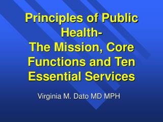 Principles of Public Health- The Mission, Core Functions and Ten Essential Services