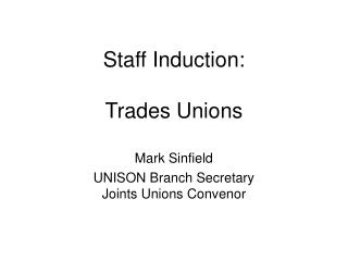 Staff Induction:  Trades Unions