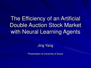 The Efficiency of an Artificial Double Auction Stock Market with Neural Learning Agents
