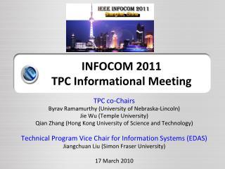 INFOCOM 2011  TPC Informational Meeting