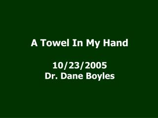 A Towel In My Hand  10