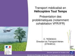 Transport m dicalis  en H licopt re Tout Temps Pr sentation des probl matiques notamment cohabitation VFR