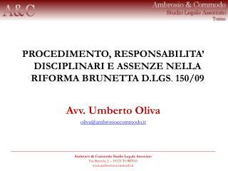 PROCEDIMENTO, RESPONSABILITA  DISCIPLINARI E ASSENZE NELLA RIFORMA BRUNETTA D.LGS. 150