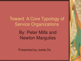 Toward  A Core Typology of    Service Organizations