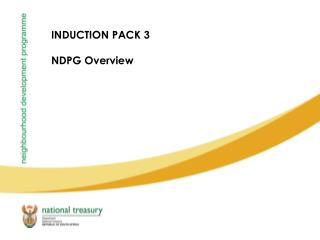INDUCTION PACK 3  NDPG Overview