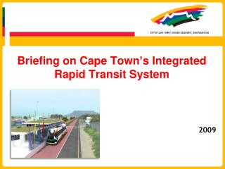 Briefing on Cape Town s Integrated Rapid Transit System