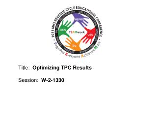 Title:  Optimizing TPC Results  Session:  W-2-1330