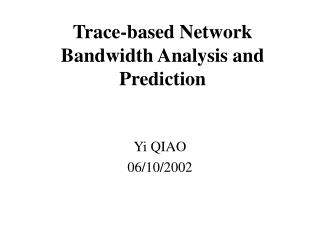 Trace-based Network Bandwidth Analysis and Prediction