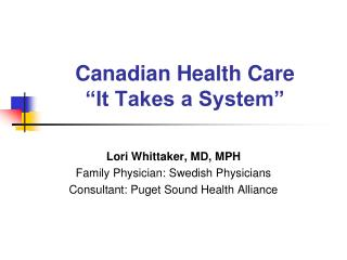 Canadian Health Care  It Takes a System