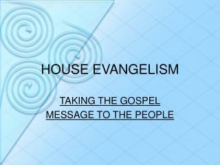 HOUSE EVANGELISM